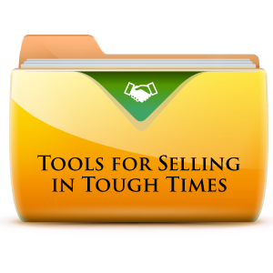 Indispensable Tools for Selling in Tough Times